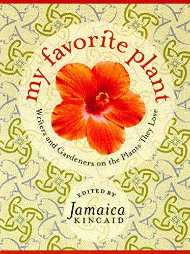 9780374281939: My Favorite Plant: Writers and Gardeners on the Plants They Love