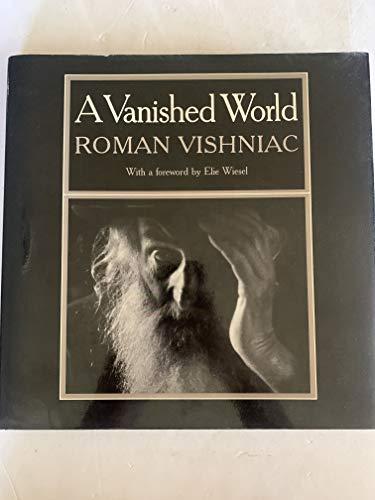 A Vanished World: Vishniac, Roman; Elie Wiesel