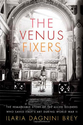 9780374283094: The Venus Fixers: the Remarkable Story of the Allied Soldiers Who Saved Italy's Art During World War II