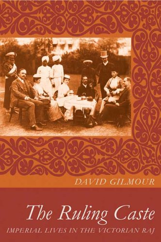9780374283544: The Ruling Caste: Imperial Lives in the Victorian Raj