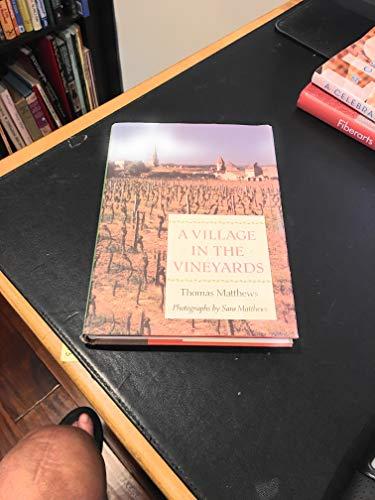 A Village in the Vineyard: Matthews, Thomas (photographs by Sara Matthews)