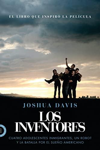 9780374284503: Los Inventores (Spare Parts): Cuatro adolescentes inmigrantes, un robot y la batalla por el sueño americano (Spanish Edition)