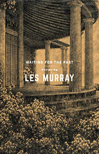 Waiting for the Past: Poems: Murray, Les