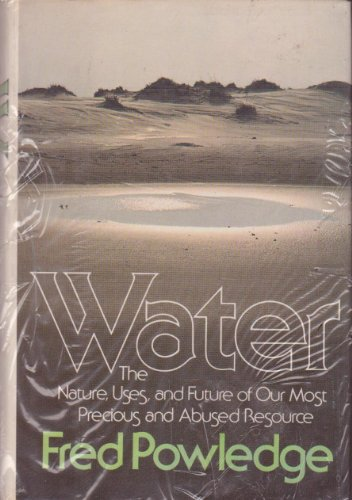 9780374286606: Water: The Nature, Uses, and Future of Our Most Precious and Abused Resource