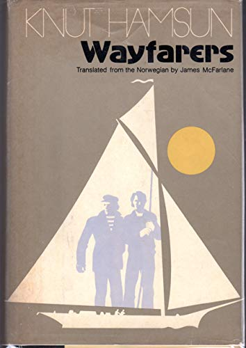 Wayfarers: Hamsun, Knut; Translated from the Norwegian by James McFarlane