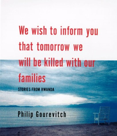 9780374286972: We Wish to Inform You that Tomorrow We Will Be Killed with Our Families: Stories From Rwanda