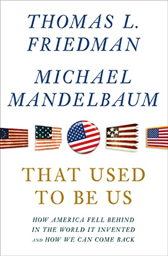 9780374288907: That Used to Be Us: How America Fell Behind in the World It Invented and How We Can Come Back
