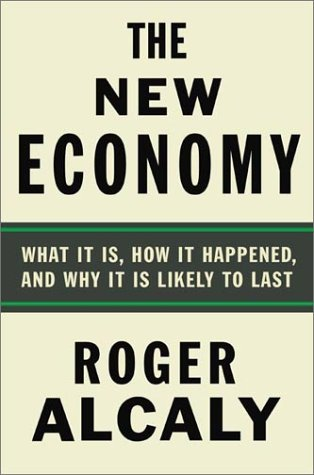 9780374288938: The New Economy: What It Is, How It Happened, and Why It Is Likely to Last