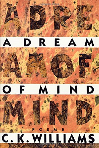 A Dream of Mind: Poems: Williams, C. K.
