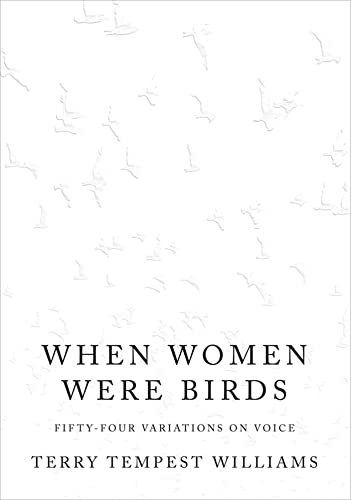 When Women Were Birds: Fifty-four Variations on Voice (Signed): Williams, Terry Tempest