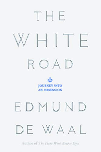 9780374289263: The White Road: Journey into an Obsession