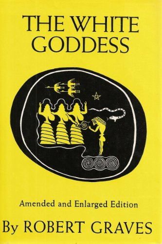 9780374289324: Title: The White Goddess A Historical Grammar of Poetic M