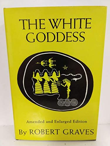 9780374289324: The White Goddess: A Historical Grammar of Poetic Myth