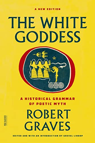 9780374289331: The White Goddess: A Historical Grammar of Poetic Myth