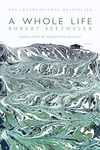 9780374289867: A Whole Life: A Novel