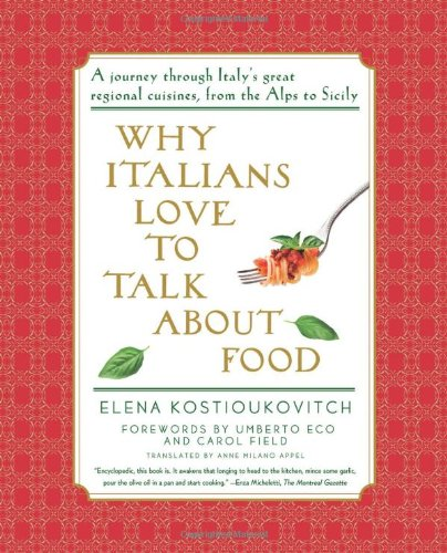Why Italians Love to Talk About Food: Kostioukovitch, Elena