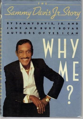 Why Me? The Sammy Davis, Jr. Story: Burt Boyar; Jane Boyer; Sammy Davis Jr