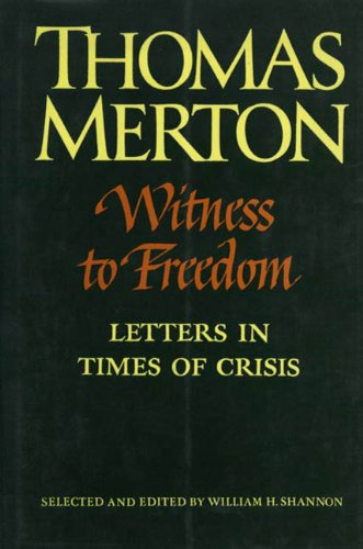 9780374291914: Witness to Freedom: The Letters of Thomas Merton in Times of Crisis (The Thomas Merton Letters Series, 5)