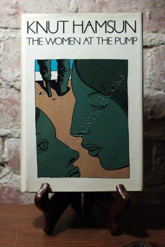 The Women at the Pump.: Hamsun, Knut.