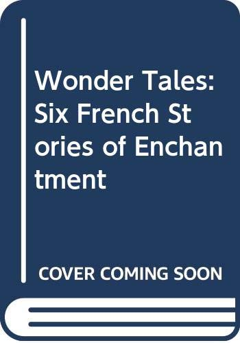 9780374292812: Wonder Tales: Six French Stories of Enchantment