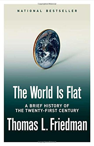 The World is Flat: A Brief History of the Twenty-First Century.: Friedman, Thomas