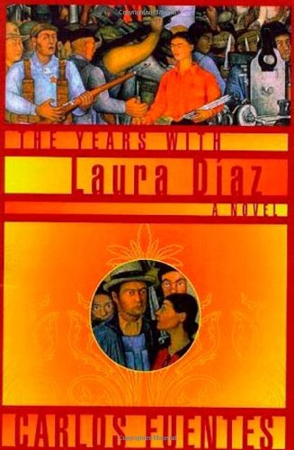 THE YEARS WITH LAURA DIAZ: Fuentes, Carlos