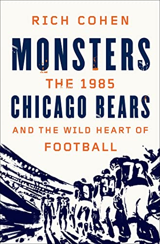9780374298685: Monsters: The 1985 Chicago Bears and the Wild Heart of Football