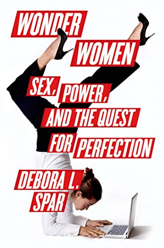 9780374298753: Wonder Women: Sex, Power, and the Quest for Perfection