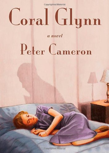 Coral Glynn (Signed First Edition): Peter Cameron