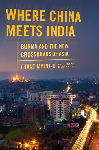 9780374299071: Where China Meets India: Burma and the New Crossroads of Asia