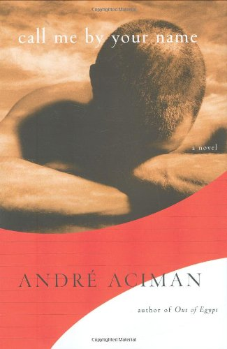 9780374299217: Call Me by Your Name: A Novel