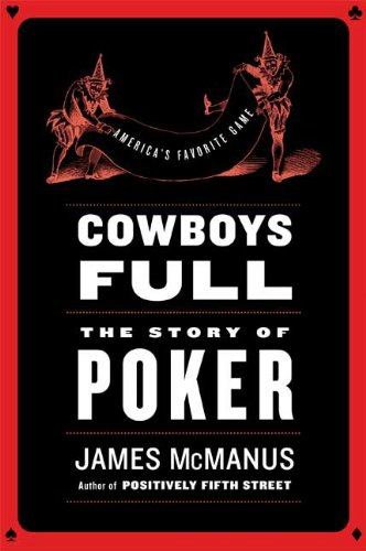 9780374299248: Cowboys Full: The Story of Poker