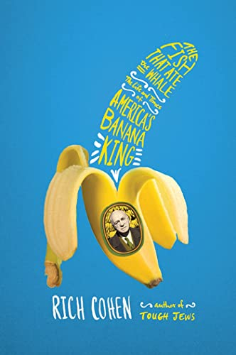 9780374299279: The Fish That Ate the Whale: The Life and Times of America's Banana King