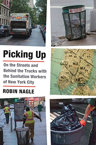 9780374299293: Picking Up: On the Streets and Behind the Trucks with the Sanitation Workers of New York City