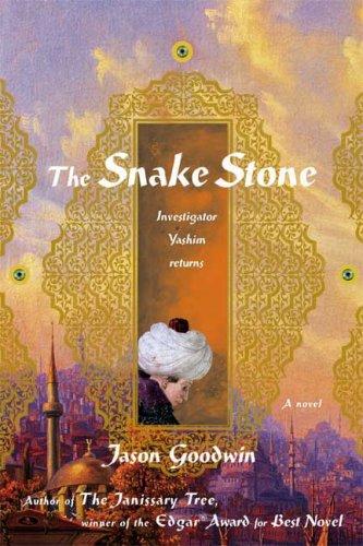 The Snake Stone: Investigator Yashim Returns ** S I G N E D **: Goodwin, Jason