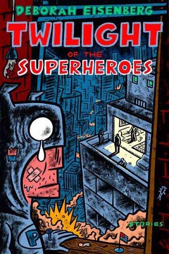 9780374299415: Twilight of the Superheroes: Stories