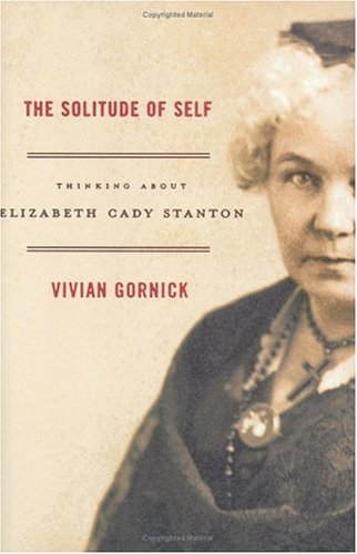 9780374299545: The Solitude of Self: Thinking About Elizabeth Cady Stanton