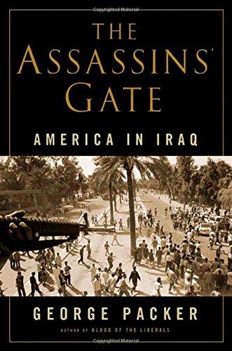 The Assassins' Gate: America in Iraq: Packer, George