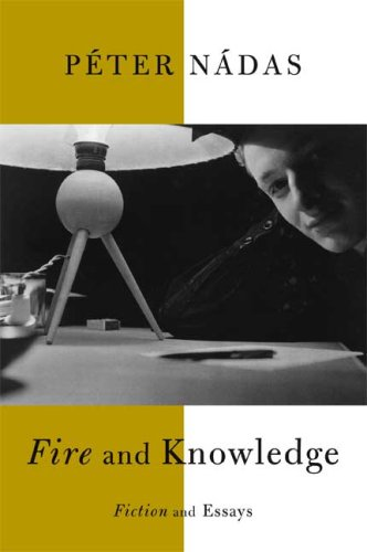 9780374299644: Fire and Knowledge: Fiction and Essays