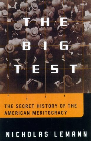 9780374299842: The Big Test: The Secret History of American Meritocracy