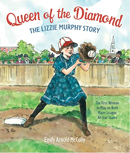 Queen of the Diamond: The Lizzie Murphy Story: McCully, Emily Arnold