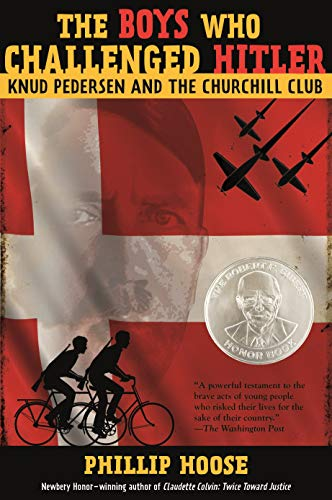 9780374300227: The Boys Who Challenged Hitler: Knud Pedersen and the Churchill Club (Bccb Blue Ribbon Nonfiction Book Award (Awards))
