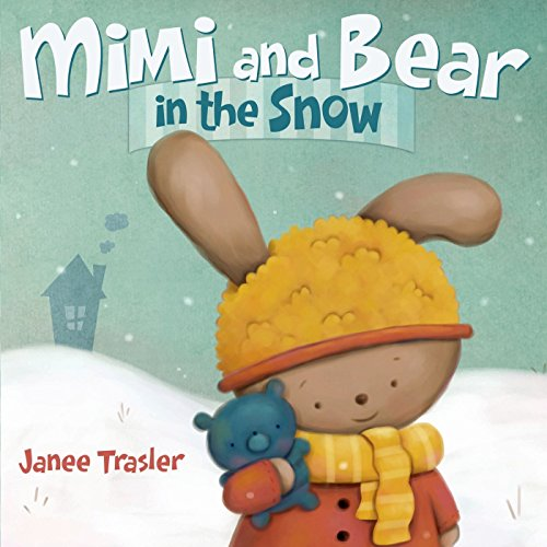 Mimi and Bear in the Snow: Trasler, Janee