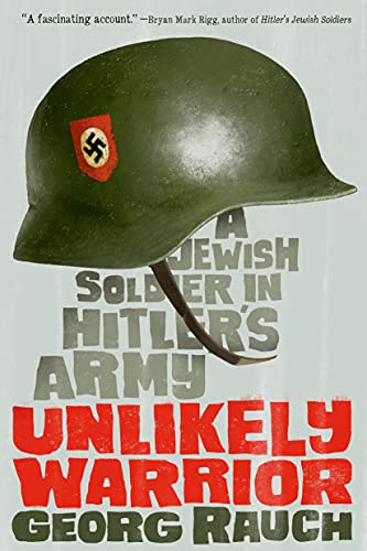 9780374301422: Unlikely Warrior: A Jewish Soldier in Hitler's Army