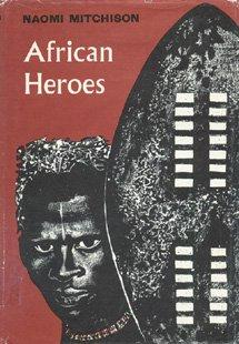 African Heros: Mitchison, Naomi
