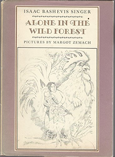 Alone in the Wild Forest: Singer, Isaac Bashevis; Zemach, Margot (illus.)