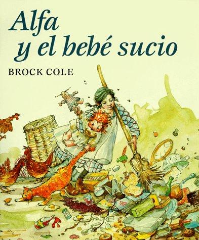 9780374302429: Alfa y el bebe sucio / Alpha and the Dirty Baby (Mirasol) (Spanish Edition)