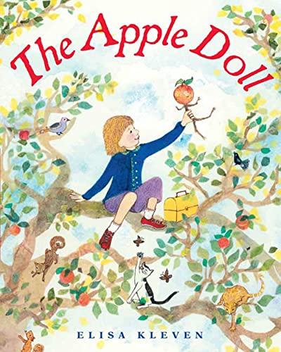 Apple Doll 9780374303808 Lizzy loves the big apple tree in her yard more than anything. So when the first day of school comes, she picks a beautiful apple, turns