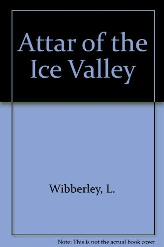 9780374304515: Attar of the Ice Valley
