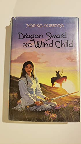 9780374304669: Dragon Sword and Wind Child